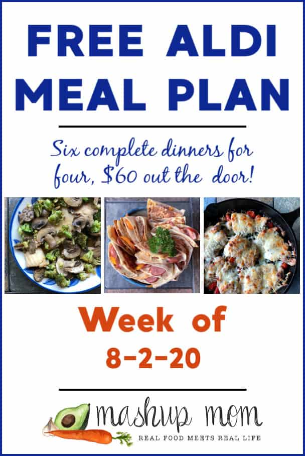 Free ALDI Meal Plan week of 8/2/20 - 8/6/20: Six dinners for four, $60!