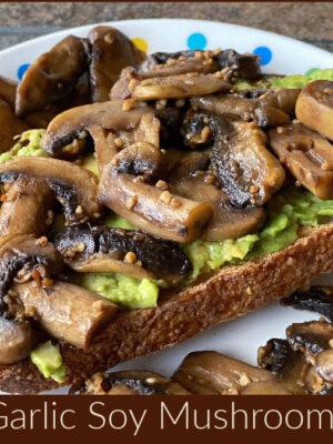 Garlic Soy Mushrooms, a savory umami side dish