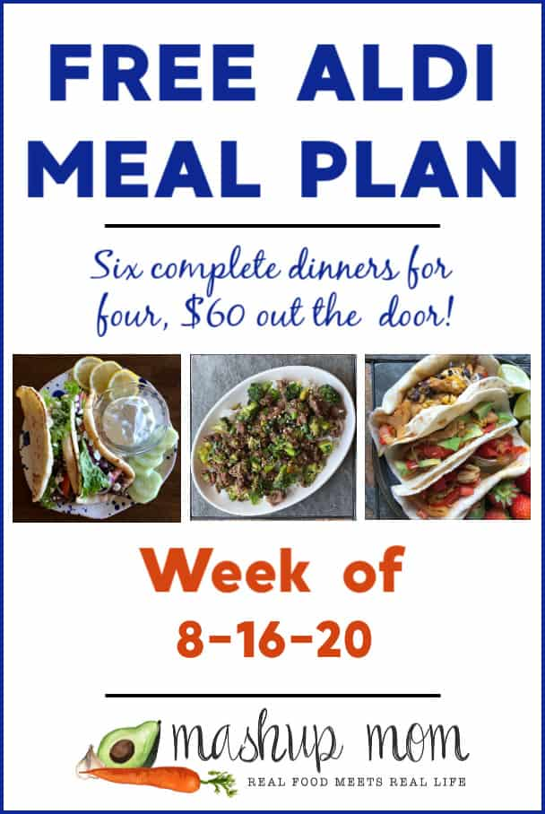 Free ALDI Meal Plan week of 8/16/20: Six dinners for four, $60!