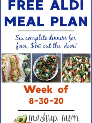 Free ALDI Meal Plan week of 8/30/20: Six dinners for four, $60!
