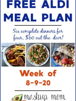 ALDI meal plan week of 8/9/20: Six dinners for four, $60 out the door!