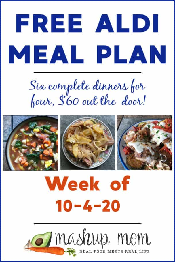 Mashup Mom ALDI Meal Plan week of 10/4/20: Six complete dinners for four, $60 out the door.