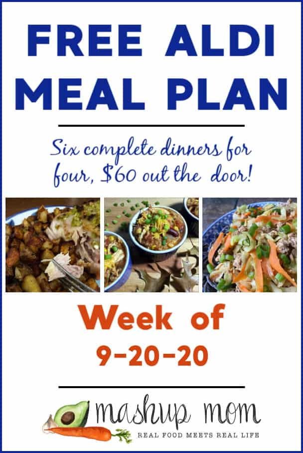 Mashup Mom free ALDI meal plan week of 9/20/20: Six complete dinners for four, $60 out the door!