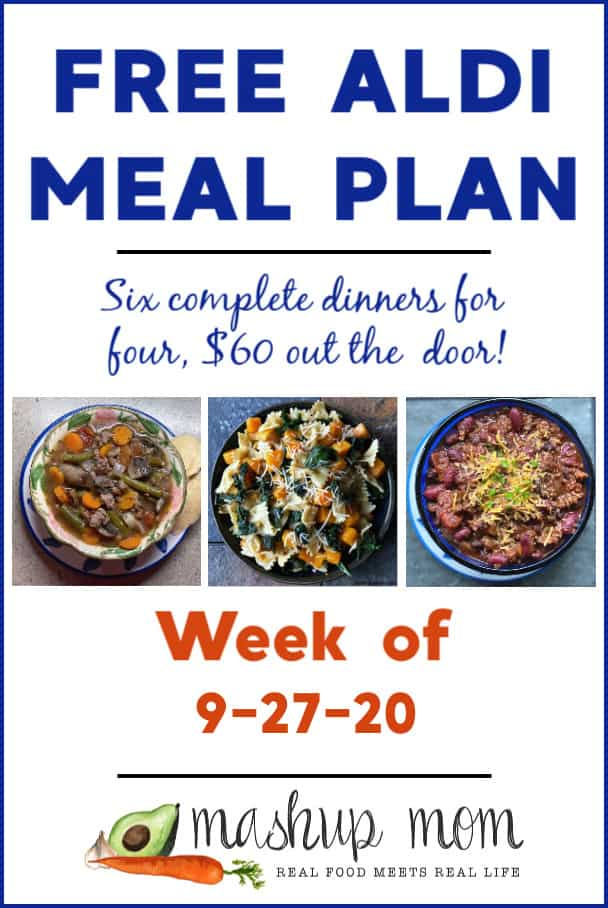 Mashup Mom Free ALDI Meal Plan week of 9/27/20: Six dinners for four, $60 out the door!