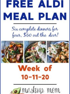 Mashup Mom ALDI Meal Plan week of 10/11/20: Six dinners for four, $60!