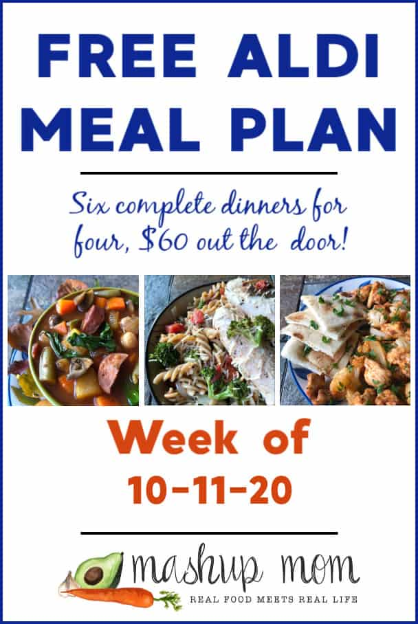 Mashup Mom ALDI Meal Plan week of 10/11/20: Six dinners for four, $60.