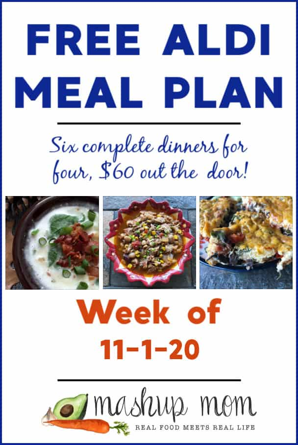 Mashup Mom ALDI Meal Plan week of 11/1/20: Six dinners for four, $60 out the door!
