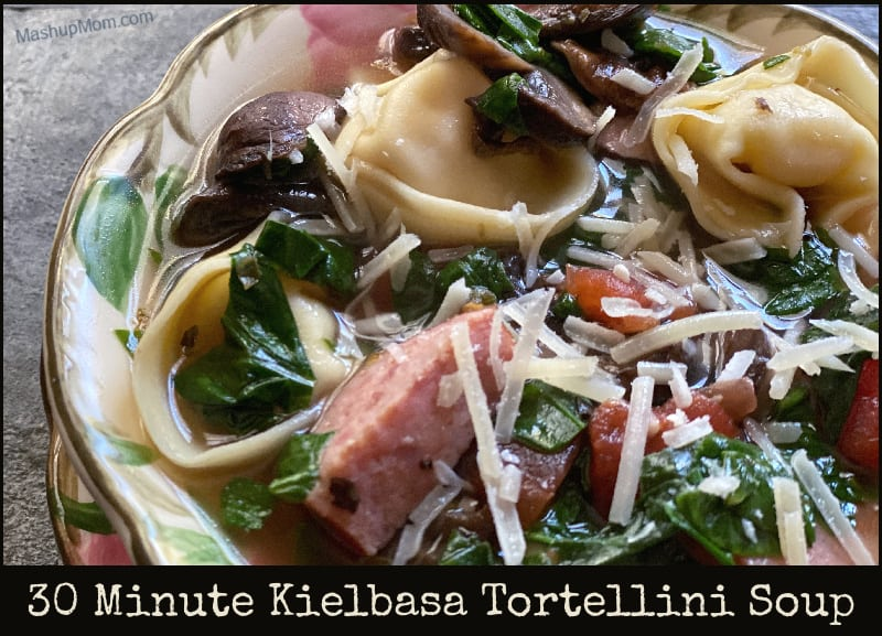 30 minute kielbasa tortellini soup: Weeknight dinner comfort food!