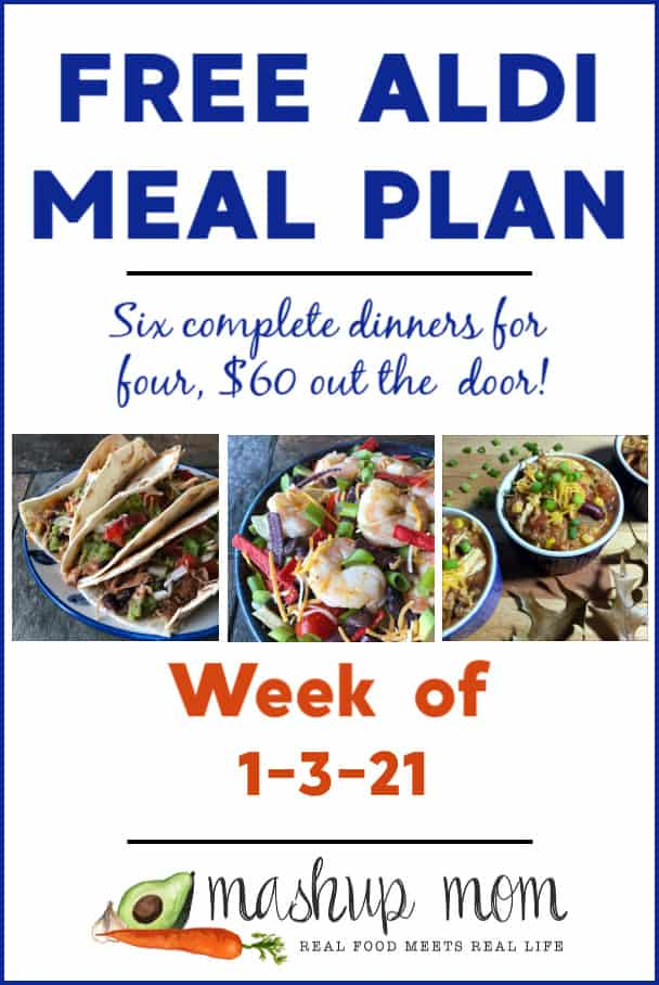 Free ALDI Meal Plan week of 1/3/21: Six complete dinners for four, $60 out the door!