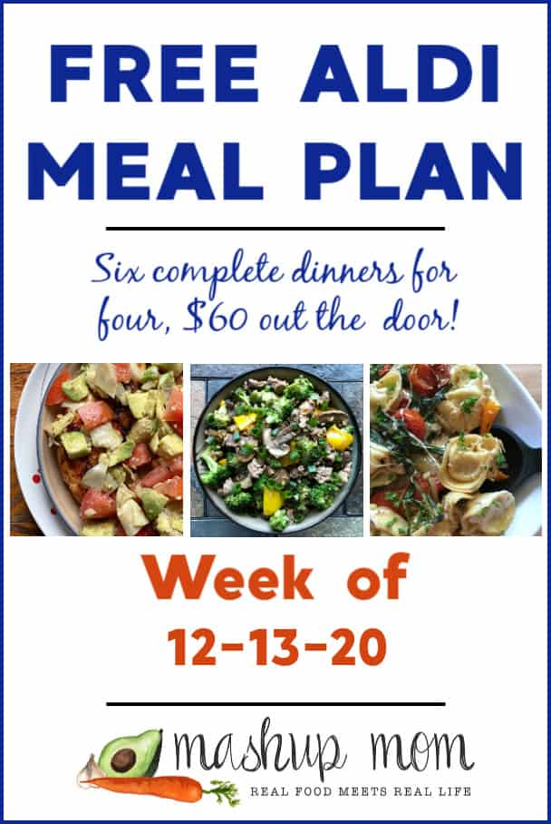 Free ALDI meal plan week of 12/13/20: Six complete dinners for four, $60 out the door!