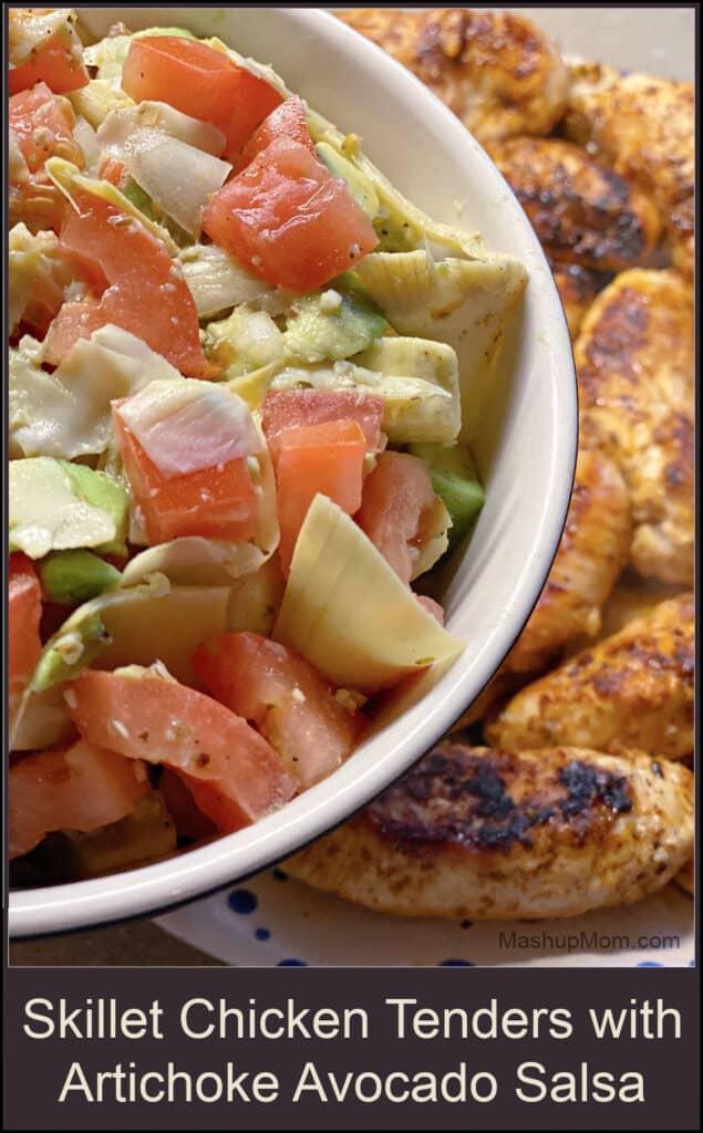 Skillet chicken tenders with artichoke avocado salsa: An easy 30 minute weeknight dinner.