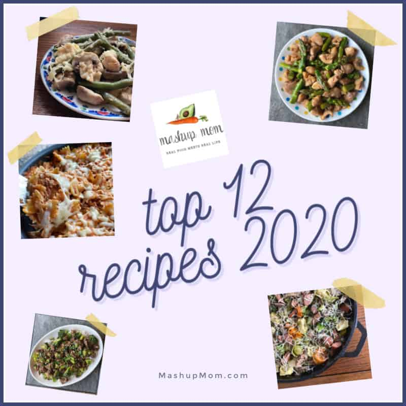 Top twelve Mashup Mom Recipes of 2020, from easy stir fry to tasty skillet pasta.