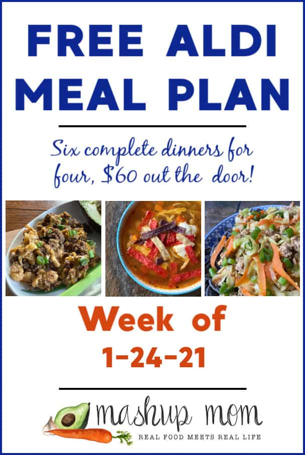 Free ALDI Meal Plan week of 1/24/21: Six dinners for four, $60 out the door!