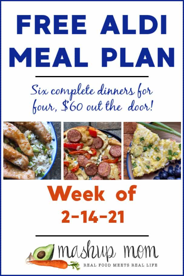 Free ALDI Meal Plan week of 2/14/21: Six complete dinners for four, $60 out the door.