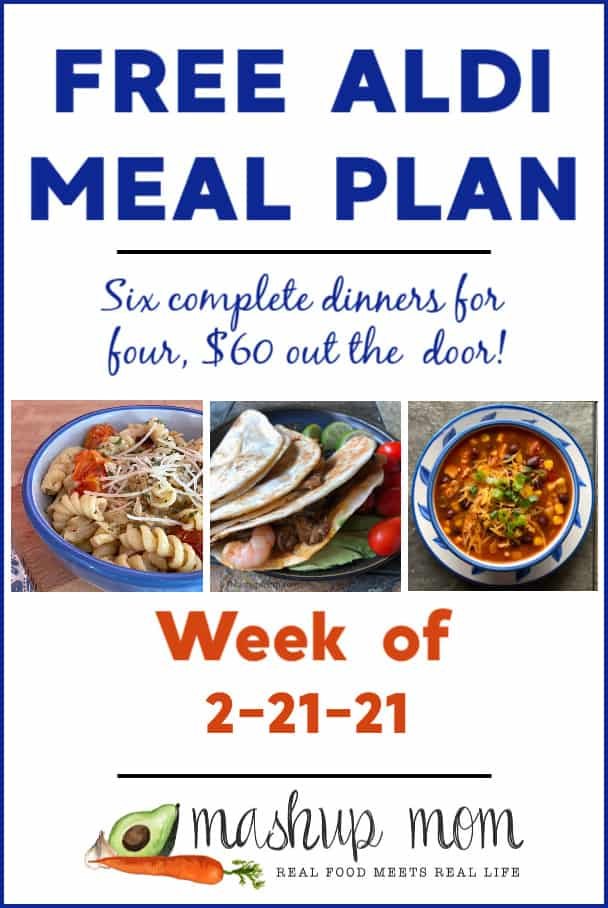 Free ALDI Meal Plan week of 2/21/21: Six complete dinners for four, $60 out the door.
