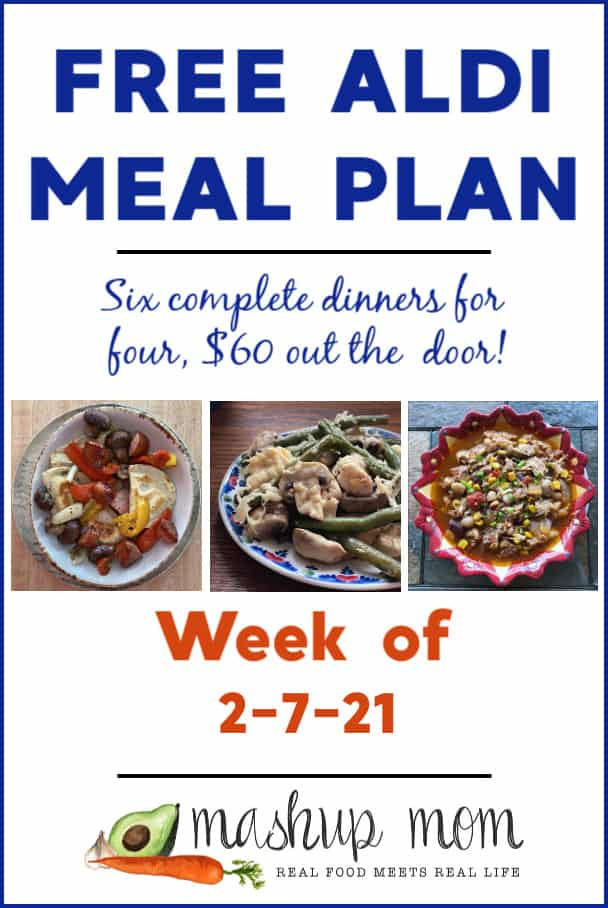 Free ALDI Meal Plan week of 2/7/21: Six complete dinners for four, $60 out the door!
