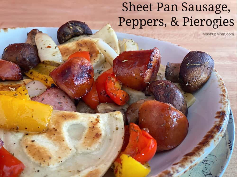 Sheet pan sausage, peppers, & pierogies is an easy comfort food dinner idea.