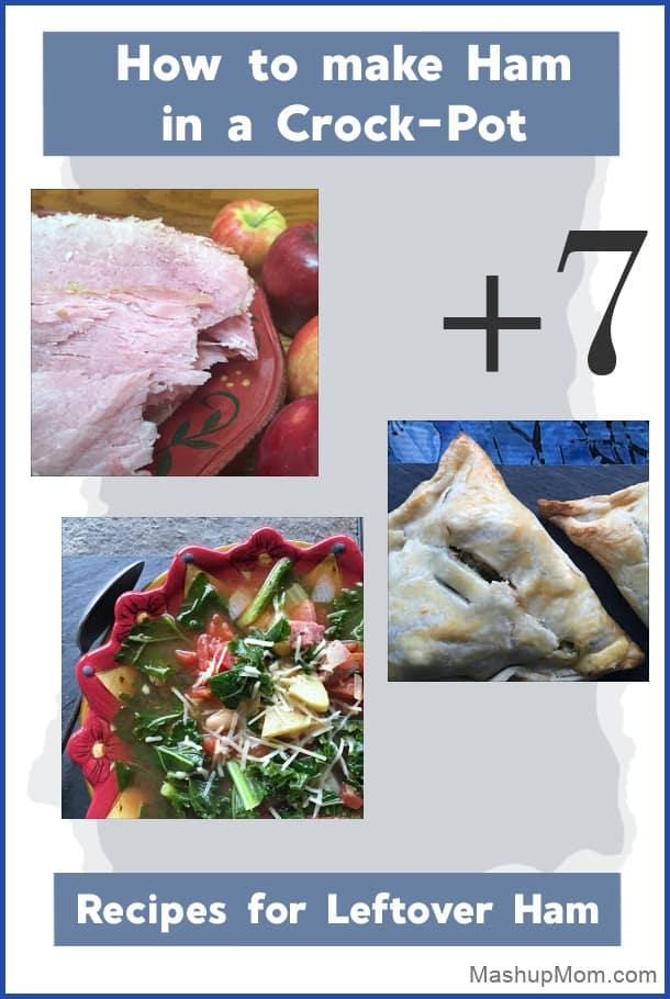How to make ham in a Crock-Pot, plus seven leftover ham recipes!