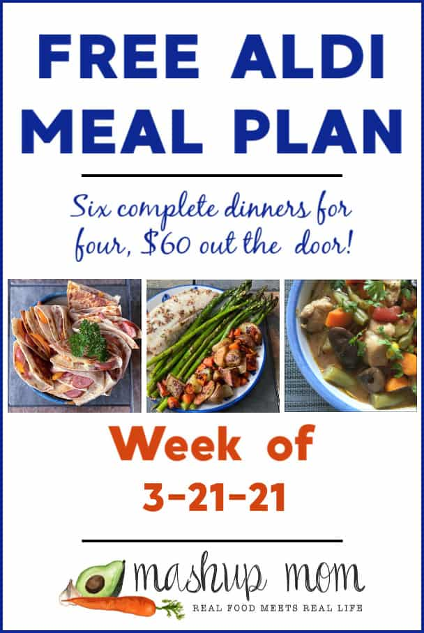 Free ALDI Meal Plan week of 3/21/21: Six complete dinners for four, $60 out the door!