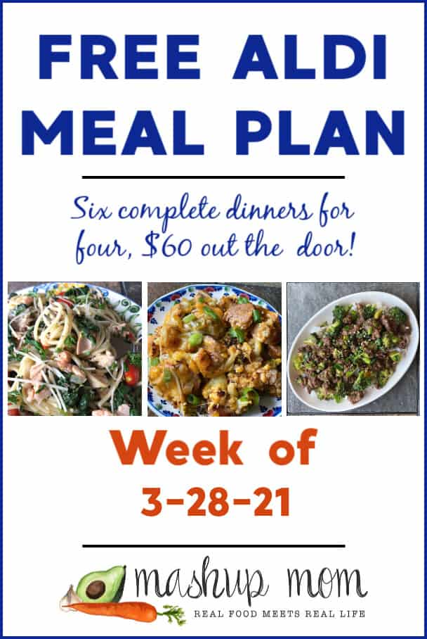Free ALDI Meal Plan week of 3/28/21: Six complete dinners for four, $60 out the door!