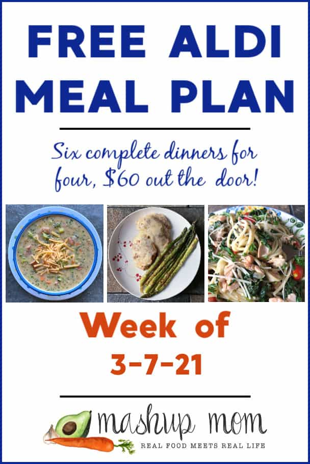 Free ALDI Meal Plan week of 3/7/21: Six complete dinners for four, $60 out the door!