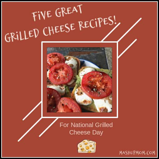 Five great grilled cheese sandwich recipes for national grilled cheese day!