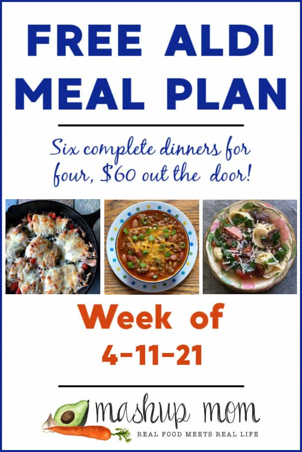 Free ALDI Meal Plan week of 4/11/21: Six complete dinners for four, $60 out the door!