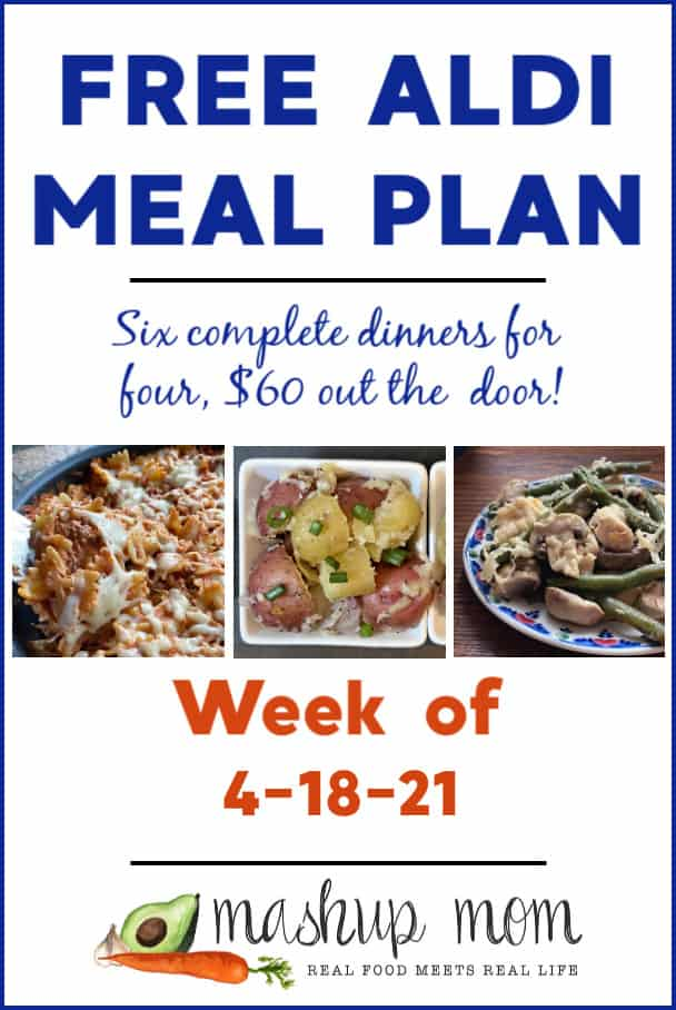 Free ALDI Meal Plan week of 4/18/21 - 4/24/21: Six complete dinners for four, $60 out the door!