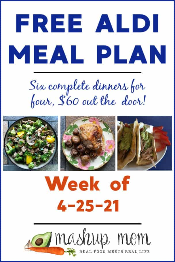 Free ALDI Meal Plan week of 4/25/21: Six complete dinners for four, $60 out the door!
