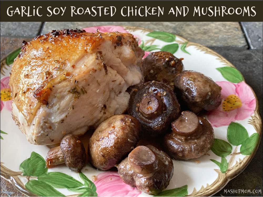 Garlic soy roasted chicken and mushrooms packs tons of flavor into seven simple ingredients