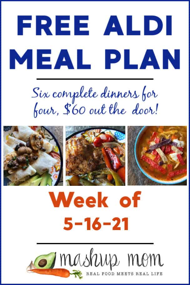 Free ALDI Meal Plan week of 5/16/21: Six complete dinners for four, $60 out the door!