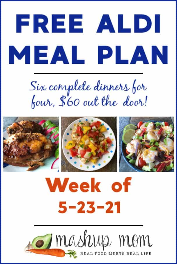 Free ALDI Meal Plan week of 5/23/21: Six complete dinners for four, $60 out the door!