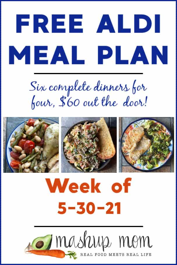 Free ALDI Meal Plan week of 5/30/21: Six complete dinners for four, $60 out the door!