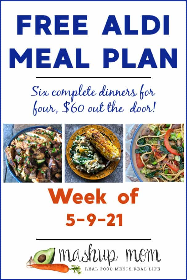 Free ALDI Meal Plan week of 5/9/21: Six complete dinners for four, $60 out the door!