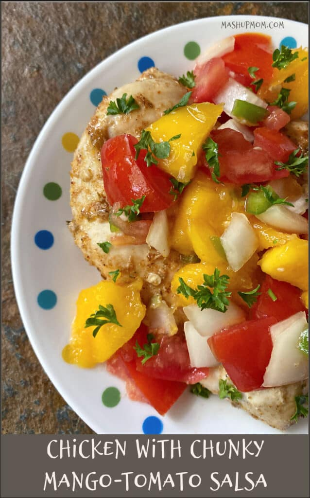 A little bit sweet, a little bit spicy, and a lot fresh & delicious: Chicken with Chunky Mango-Tomato Salsa is a great summer weeknight recipe!