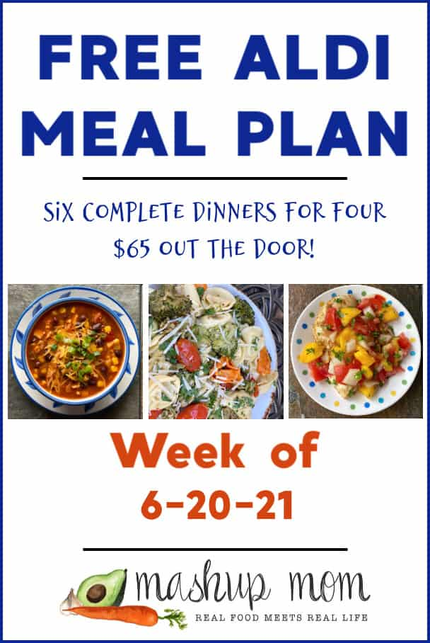 Free ALDI Meal Plan week of 6/20/21: Six complete dinners for four, $65 out the door!