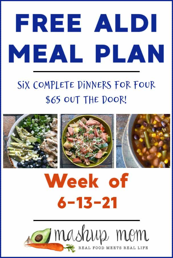 Free ALDI Meal Plan week of 6/13/21: Six complete dinners for four, $65 out the door!