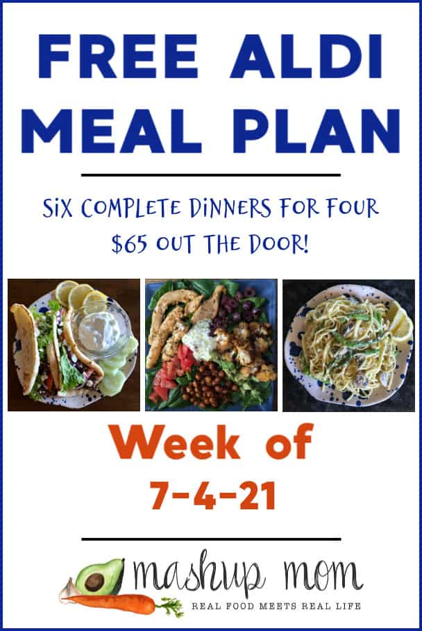 Free ALDI Meal Plan week of 7/4/21: Six complete dinners for four, $65 out the door!