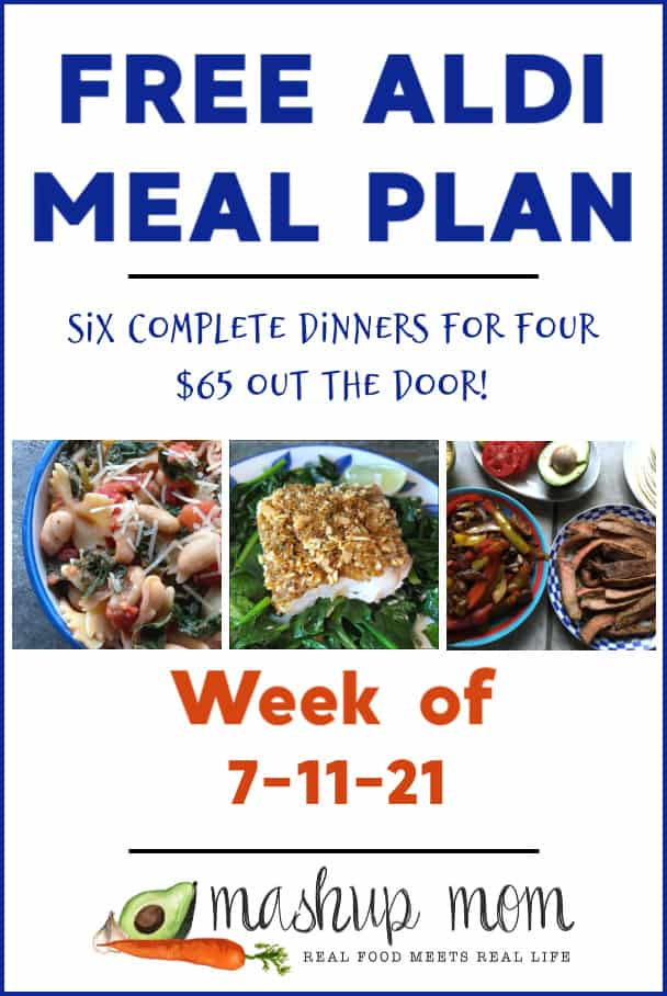 Free ALDI Meal Plan week of 7/11/21: Six complete dinners for four, $65 out the door!