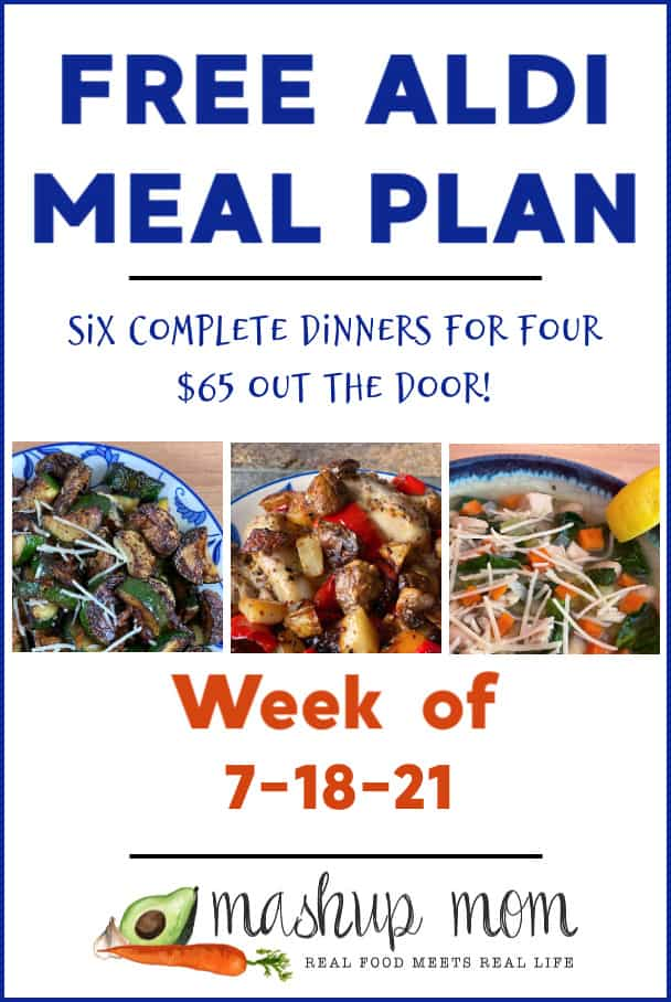 Free ALDI Meal Plan week of 7/18/21: Six complete dinners for four, $65 out the door!