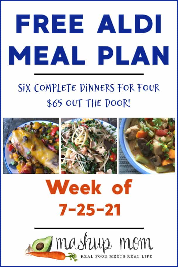 Free ALDI Meal Plan week of 7/25/21: Six complete dinners for four, $65 out the door!