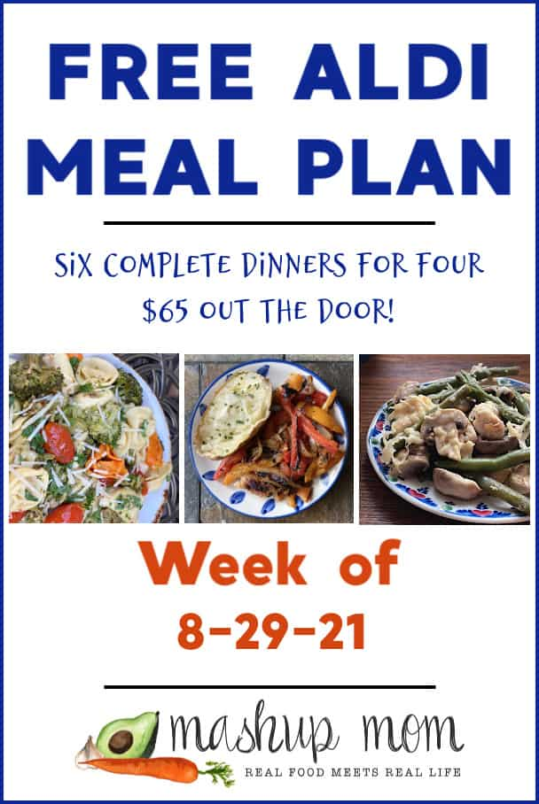 Free ALDI Meal Plan week of 8/29/21: Six complete dinners for four, $65 out the door