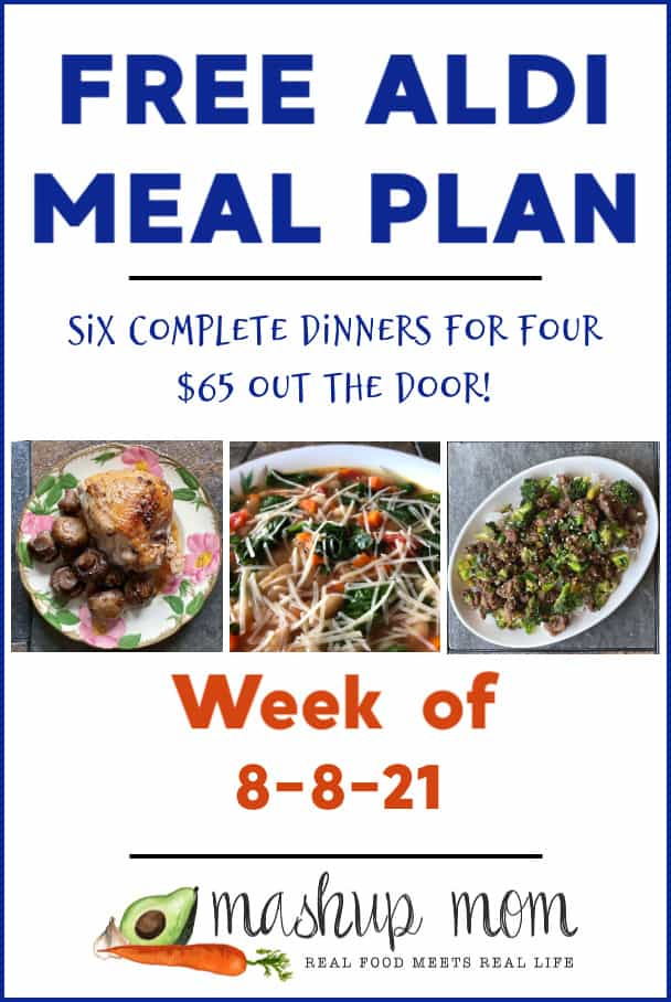 Free ALDI Meal Plan week of 8/8/21: Six complete dinners for four, $65 out the door!