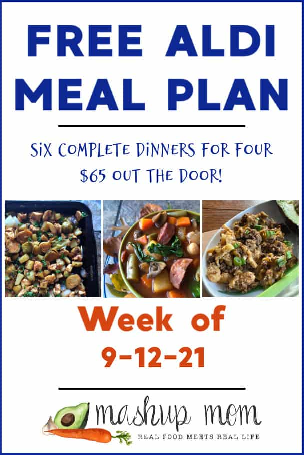 Free ALDI Meal Plan week of 9/12/21: Six complete dinners for four, $65 out the door!