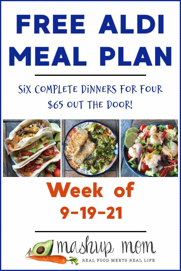 Free ALDI Meal Plan week of 9/19/21: Six complete dinners for four, $65 out the door!