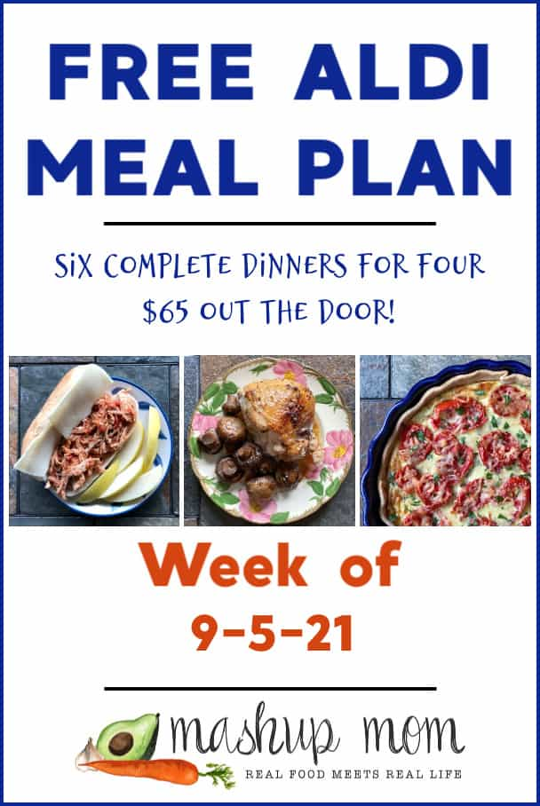 Free ALDI Meal Plan week of 9/5/21: Six complete dinners for four, $65 out the door!