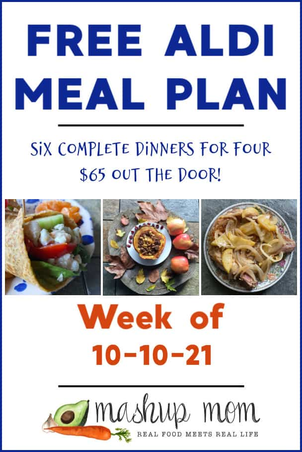 Free ALDI Meal Plan week of 10/10/21: Six complete dinners for four, $65 out the door!